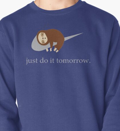Sloth Life - Just do it tomorrow Pullover