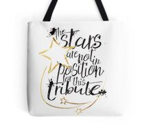 the Stars are not in Position! Tote Bag