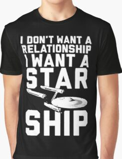 I want a Star ship not a relationship Graphic T-Shirt