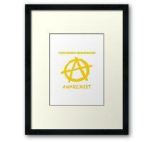 Friendly Anarchist Framed Print