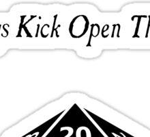i always kick open the door Sticker