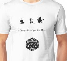 i always kick open the door Unisex T-Shirt