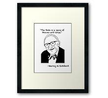 Rothbard on the State Framed Print