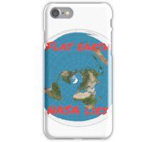 Flat earth reality nasa lies iPhone Case/Skin
