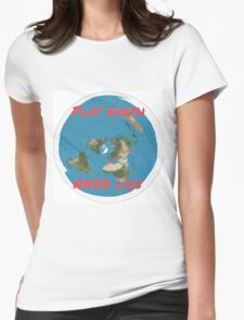 Flat earth reality nasa lies Womens Fitted T-Shirt