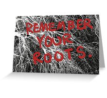 Remember Your Roots Greeting Card