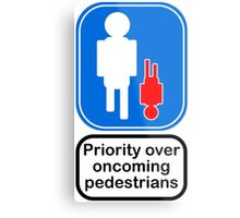 Priority over oncoming pedestrians Metal Print