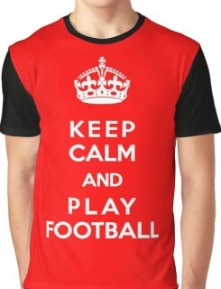 Keep Calm and play football Graphic T-Shirt