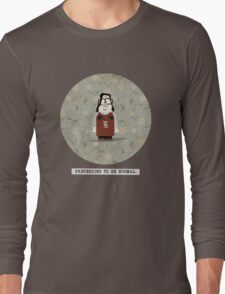 pretend to be normal 2 - Mary Long Sleeve T-Shirt