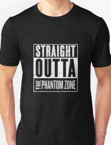 Straight Outta The Phantom Zone T-Shirt