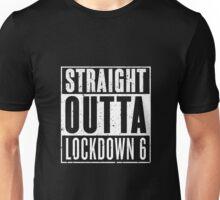 Straight Outta Lockdown 6 Unisex T-Shirt