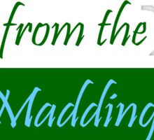 Far from the madding crowd - thomas hardy Sticker