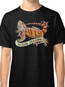 """Going Strong Bearded Dragon"" Classic T-Shirt"