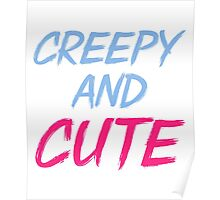 Creepy and Cute Poster