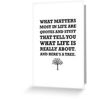Quotes About Life Tree Greeting Card