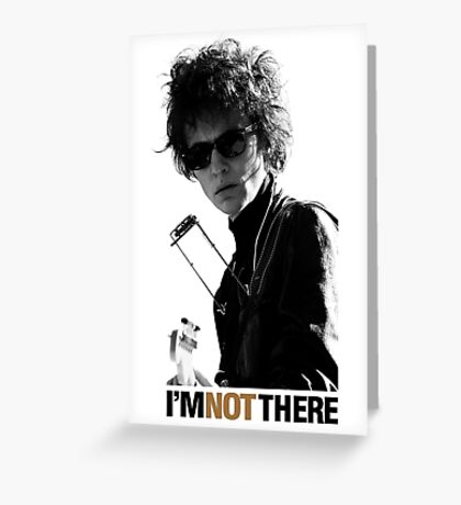 I'M NOT THERE -CATE BLANCHETT Greeting Card