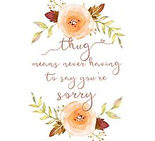 Thug Means Never Having To Say You're Sorry by Denise Giffin