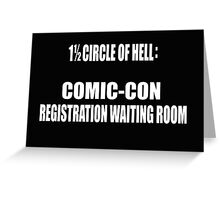 1 1/2 Circle Of Comic-Con Hell Greeting Card