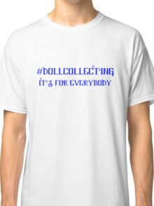 Doll Collecting Classic T-Shirt