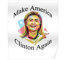 Make America Clinton Again Hillary Presidential Election Poster
