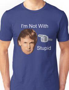 Anti Donald Trump I'm Not With Stupid Unisex T-Shirt