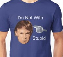 Anti Donald Trump I'm Not With Stupid Unisex T-Shirt