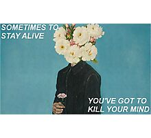 Kill Your Mind Photographic Print