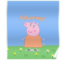 Mummy Pig Poster