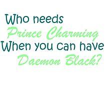 Prince Charming is Daemon Black Photographic Print