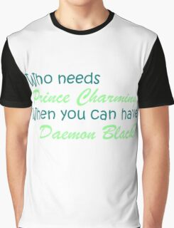 Prince Charming is Daemon Black Graphic T-Shirt
