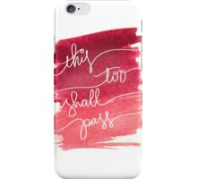 "Pink Watercolor ""This Too Shall Pass""  iPhone Case/Skin"