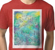 Breathe In The Ocean Tri-blend T-Shirt