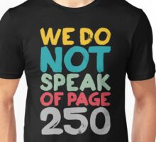 We don't speak of it Unisex T-Shirt