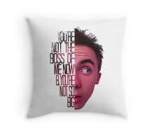 you're not the boss of me now Throw Pillow