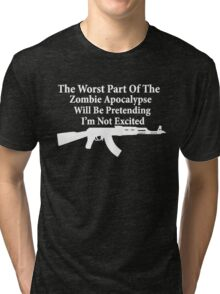 The worst part of the Zombie Apocalypse Tri-blend T-Shirt