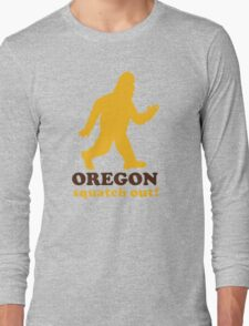 Squatch Out Oregon Long Sleeve T-Shirt