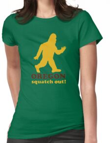 Squatch Out Oregon Womens Fitted T-Shirt