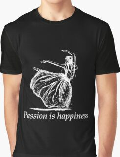 passion is happiness Graphic T-Shirt