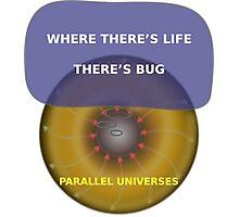 Parallel Universes - BUD Photographic Print
