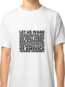 Let us Wage a Moral and Political War -- Bernie Sanders Classic T-Shirt