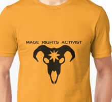 mage rights activist! Unisex T-Shirt