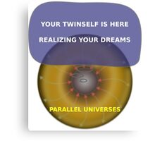 Parallel Universes - Twinself Canvas Print