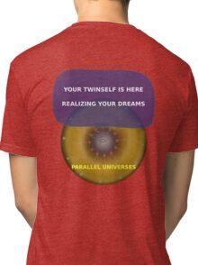 Parallel Universes - Twinself Tri-blend T-Shirt