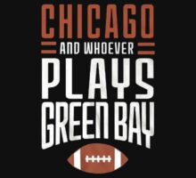 Chicago Bears And Whoever Plays Green Bay Baby Tee