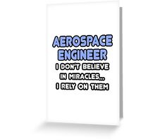 Aerospace Engineers and Miracles Greeting Card