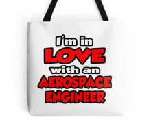 I'm In Love With An Aerospace Engineer Tote Bag