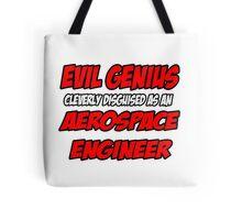 Evil Genius .. Aerospace Engineer Tote Bag