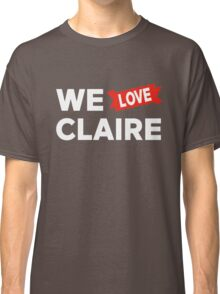 We love Claire Classic T-Shirt