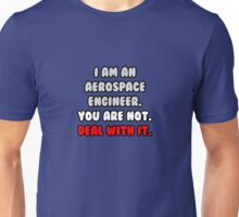 Funny Aerospace Engineer .. Deal With It Unisex T-Shirt
