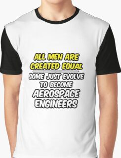Funny Aerospace Engineer ... Evolved Graphic T-Shirt